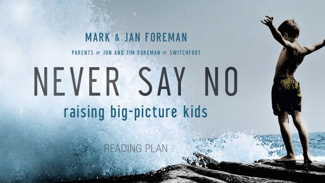 Never Say No: Raising Big Picture Kids