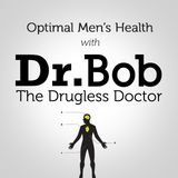 Optimal Men's Health with Dr. Bob