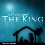 Advent - We Have Found the King