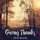 Giving Thanks: Video Devotions from Your Time of Grace