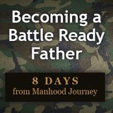 Becoming a Battle-Ready Father